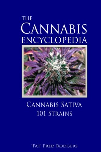 The Cannabis Encyclopedia: The Marijuana Almanac: Cannabis Sativa, 101 Strains (marijuana growing, cannabis growing)