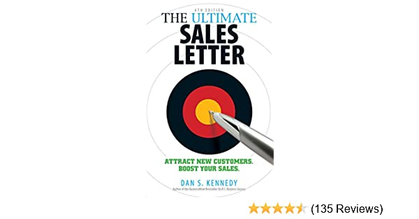 Amazon the ultimate sales letter 4th edition attract new amazon the ultimate sales letter 4th edition attract new customers boost your sales ebook dan s kennedy kindle store spiritdancerdesigns Image collections