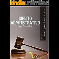 Direito Administrativo Básico para Concursos em Questões (Série Básico para Concursos em Questões)