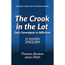 The Crook in the Lot: God's Sovereignty in Afflictions: In Modern English