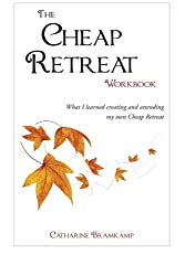 The Cheap Retreat Workbook: What I learned creating and attending my own Cheap Retreat