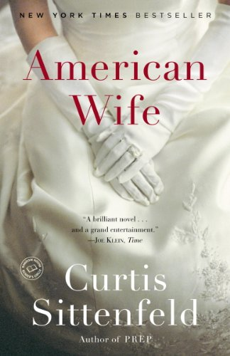 American Wife: A Novel by [Sittenfeld, Curtis]