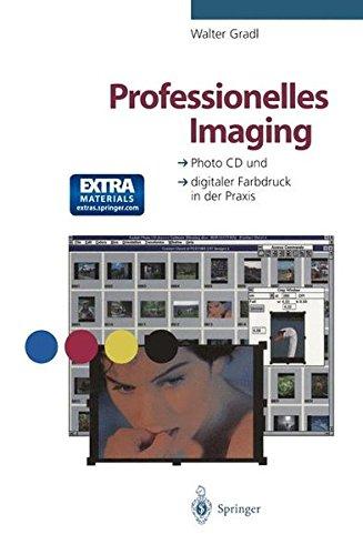 Download Professionelles Imaging: Photo CD und digitaler Farbdruck in der Praxis (German Edition) pdf epub