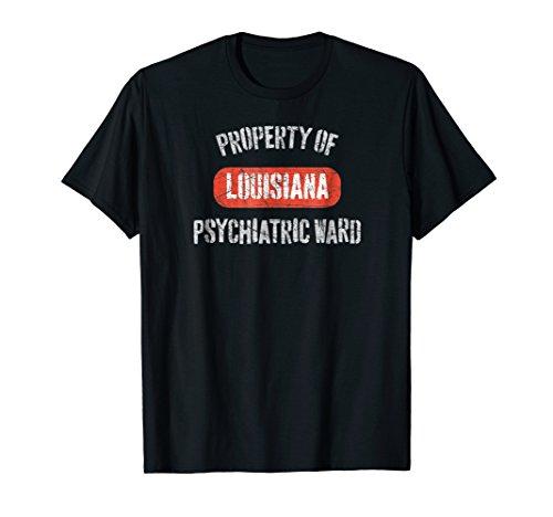 Louisiana Psychiatric Ward Gift T-Shirt