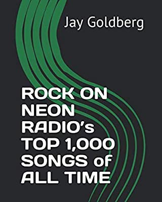 ROCK ON NEON RADIO's TOP 1,000 SONGS of ALL TIME: Jay
