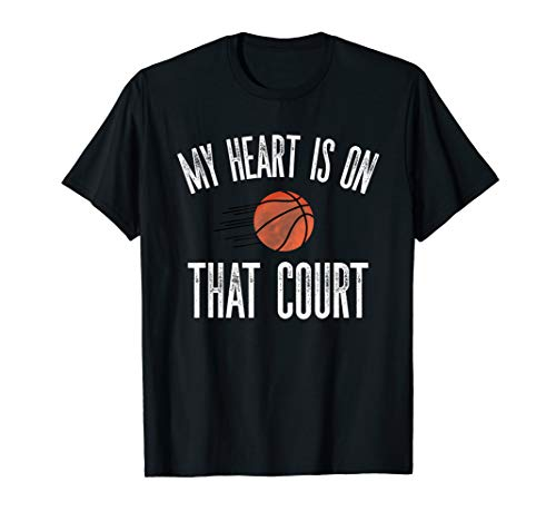 My Heart Is On That Court Basketball Mom Parent T-shirt