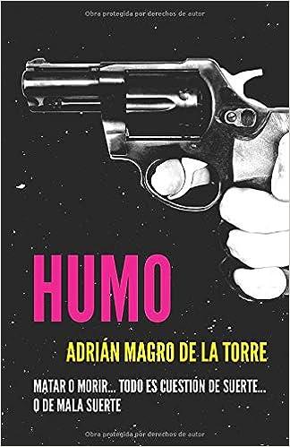 Humo: Una novela corta española, negra y criminal Historias cruzadas: Amazon.es: Magro de la Torre, Adrián: Libros