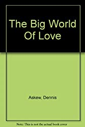 The Big World Of Love