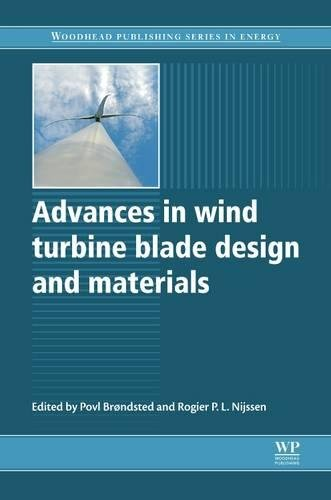 Advances in Wind Turbine Blade Design and Materials (Woodhead Publishing Series in (Blade Design)