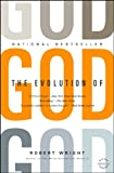 The Evolution of God, Robert Wright, 031606744X