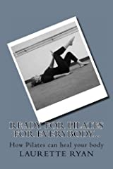 Ready for Pilates for everybody...: How Pilates can heal your body Paperback