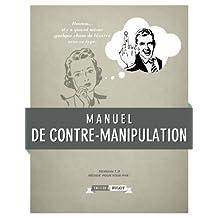 Manuel de contre-manipulation (French Edition)