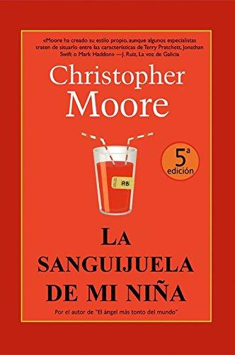 La sanguijuela de mi niña (Best seller) Tapa blanda – 1 ene 2009 Christopher Moore LA FACTORÍA DE IDEAS 8498005140 Horror - General