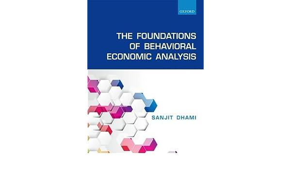The Foundations of Behavioral Economic Analysis: Amazon.es ...