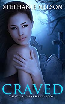 Craved (The Gwen Sparks Series Book 1) by [Nelson, Stephanie]