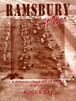 Ramsbury at War: A Wiltshire Village and Its Airfield 1939-1945