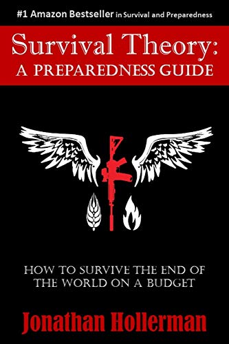 Survival Theory: A Preparedness Guide (Best Way To Survive The Zombie Apocalypse)