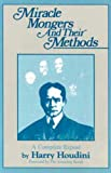 Miracle Mongers and Their Methods, Harry Houdini, 0879758171