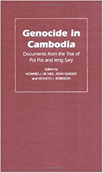 Genocide in Cambodia: Documents from the Trial of Pol Pot and Ieng Sary (Pennsylvania Studies in Human Rights)