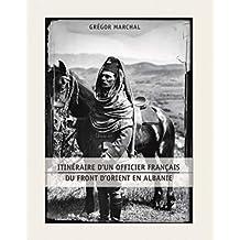 Albanie: Front d'orient 1916-1917 de Koryza à