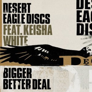Bigger Better Deal by Desert Eagle Discs