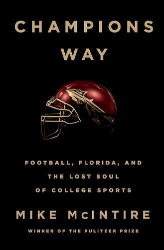 Book Cover: Champions Way: Football, Florida, and the Lost Soul of College Sports