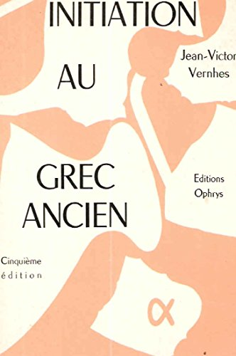 Initiation au Grec ancien. cinquième edition