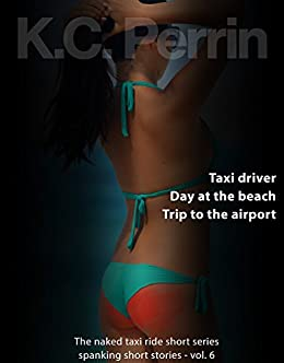 Taxi driver, Day at the beach, Trip to the airport: The naked taxi