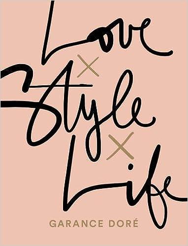 Love x Style x Life Amazon.es Garance Doré Libros en idiomas extranjeros