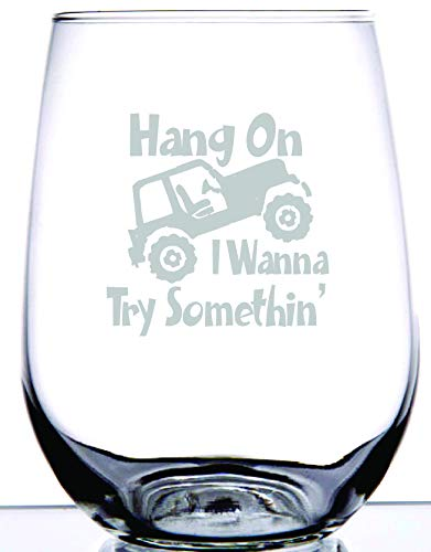 IE Laserware Jeep Hang on I want to try Something! Laser Etched Engraved 17 ounce stemless wineglass