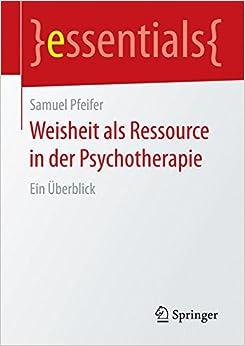 Book Weisheit als Ressource in der Psychotherapie: Ein Überblick (essentials)