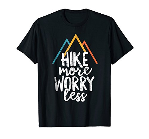 Hike More Worry Less T-Shirt - Outdoor Mountain Hiking -
