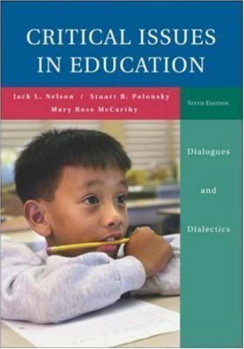 Critical Issues in Education Dialogues&Dialectics Sixth Edition