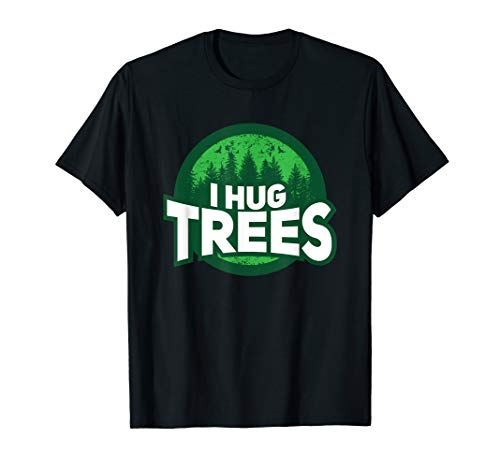 (I Hug Trees Tree Hugger Botanical Nature Lovers Shirt & Gift)