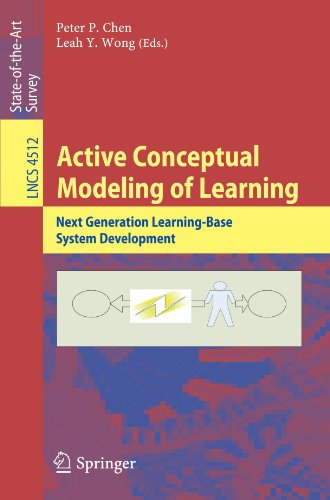 Active Conceptual Modeling of Learning: Next Generation Learning-Base System Development (Lecture Notes in Computer Scie
