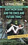 Kent Montana and the Once and Future Thing, Lionel Fenn, 0441435378
