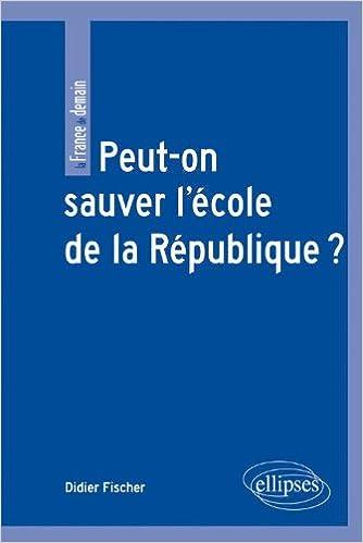 Peut-on Sauver l'Ecole de la République ? pdf epub