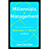 Millennials & Management: The Essential Guide to Making it Work at Work