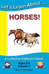 Let's Learn About...Horses!: A Curious Toddler Book Paperback