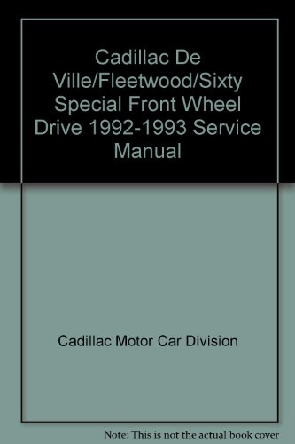Cadillac De Ville/ Fleetwood/ Sixty Special Front Wheel Drive Service Manual 1992-1993