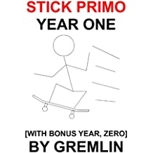 Stick Primo: Year One [with Bonus Year, Zero]