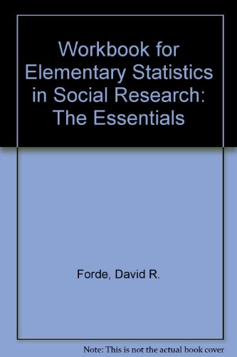 Workbook for Elementary Statistics in Social Research: The Essentials
