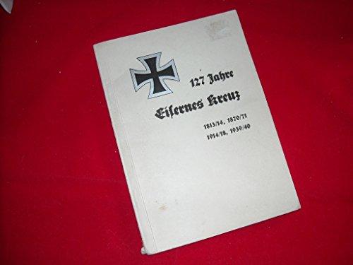 127 Jahre Eisernes Kreuz 1813/14, 1870/71, 1914,18, 1939/40 (127 Years Iron Cross)