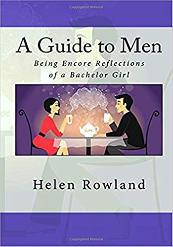 A Guide to Men Being Encore Reflections of a Bachelor Girl - (ANNOTATED) Original, Unabridged, Complete, Enriched [Oxford University Press]