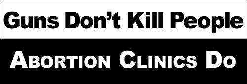 Guns Don't Kill People Abortion Clinics Do Bumper Sticker (pro life christian 2nd)