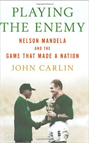 Playing The Enemy Nelson Mandela And The Game That Made A