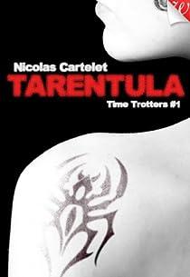 Time Trotters, tome 1 : Tarentula par Cartelet