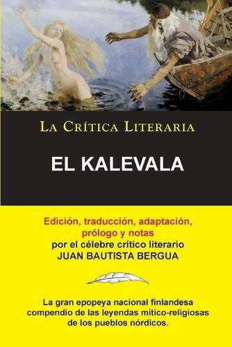 El Kalevala; Colección La Crítica Literaria por el célebre crítico literario Juan Bautista Bergua, Ediciones Ibéricas (Spanish Edition) (Tapa Blanda)