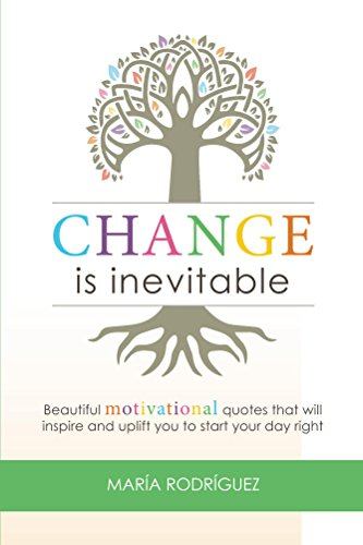 Change Is Inevitable Beautiful Motivational Quotes That Will