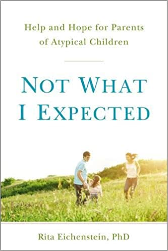 Not What I Expected: Help and Hope for Parents of Atypical ...